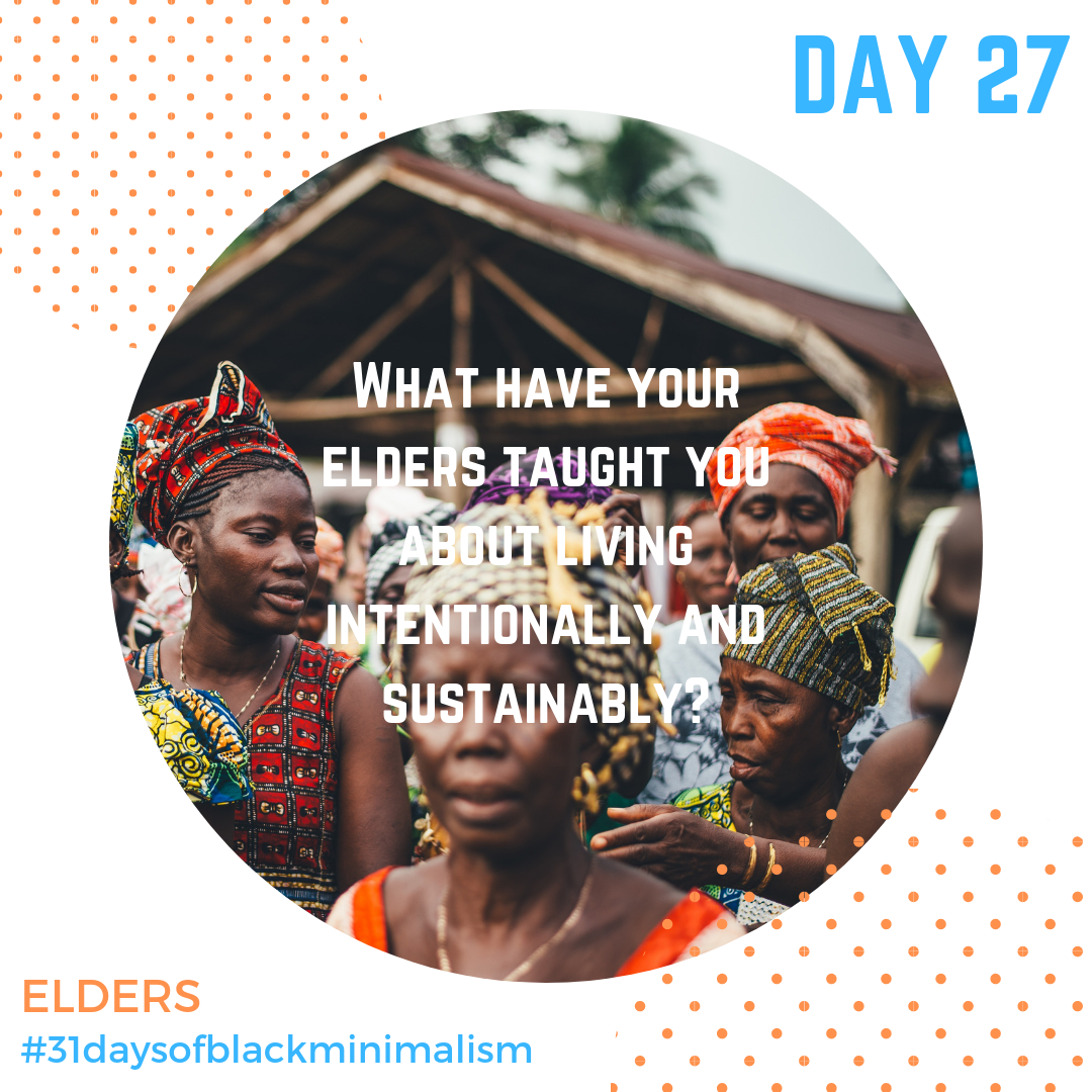 - Our last #MinimalismMonday has us giving a deep bow to our #elders, so today show us what your elders have taught you about living intentionally and sustainably.***Maybe it's a picture of an elder, or maybe it's a practice that an elder taught you about how to live a thoughtful and sustainable life.***Photo: @anniespratt via @unsplash***#minimalismmonday #eldergratitude #thanksauntie #thanksuncle #learnfromourelders #previousgeneration #elderwisdom #wisdomofelders #learningyoung #startearly #community #memorialday #day27 #31DaysofBlackMinimalism #minimalismchallenge #BlackMinimalists