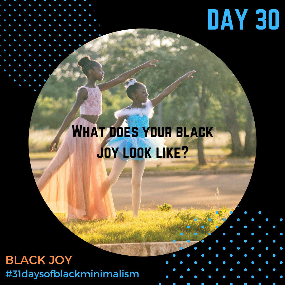 - What sparks joy in you? Show us your #blackjoy today. That joy you feel from your nose to your toes, that you just can't contain!***Photo: Iiona Virgin via @unsplash***#blackjoy #imsoexcited #feelinggood #joyisrevolutionary #thedangerofthesinglestory #sparkjoy #celebrate #day30 #31DaysofBlackMinimalism #minimalismchallenge #BlackMinimalists