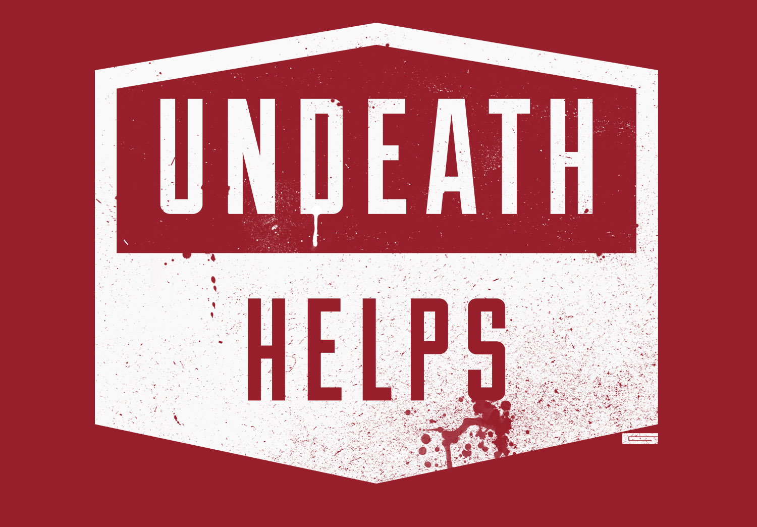 UNDEATH HELPS (light spattery)