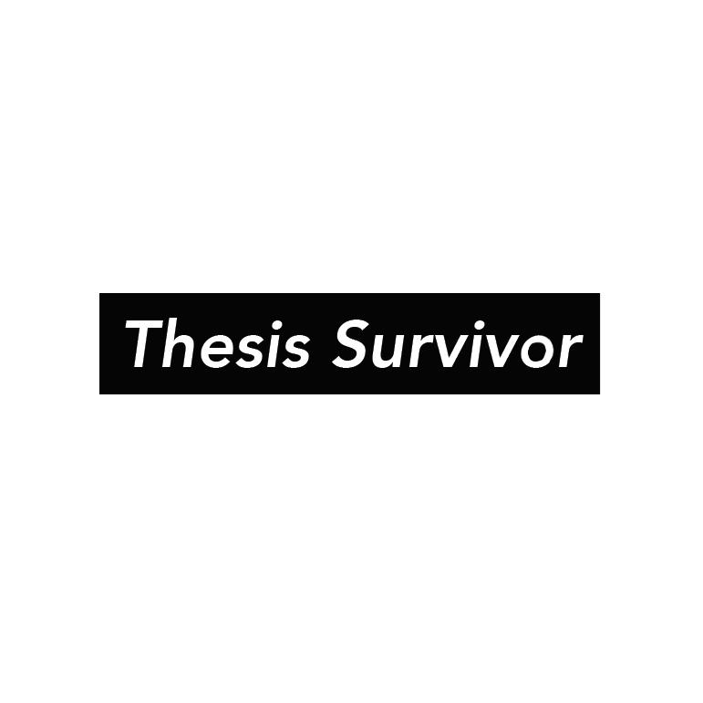 Thesis Survivor