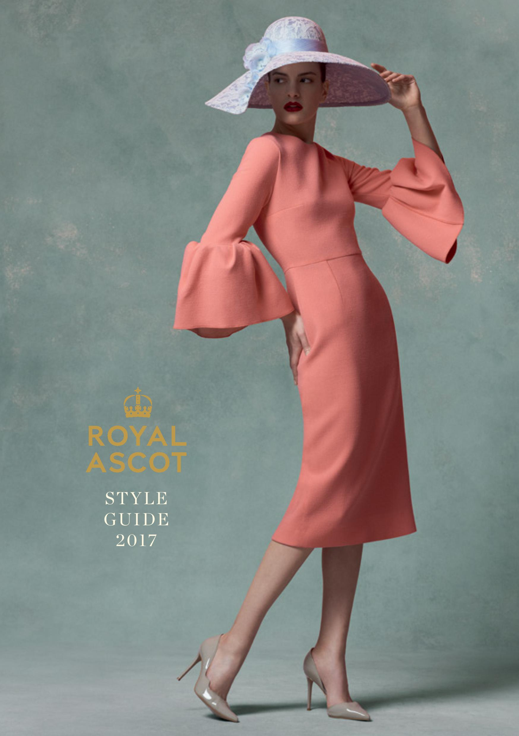 The Royal Ascot Style Guide 2017