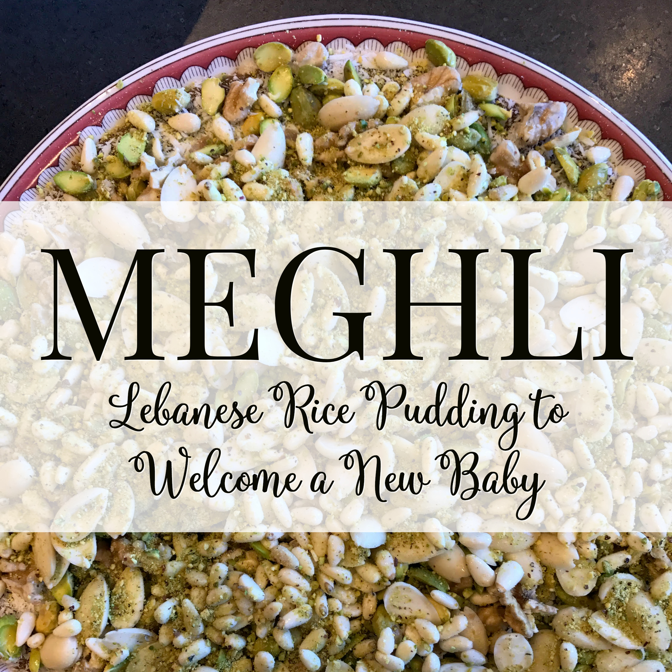 Nicole O'Neil's Meghli Recipe - Traditional Lebanese Rice Pudding to Celebrate a New Baby