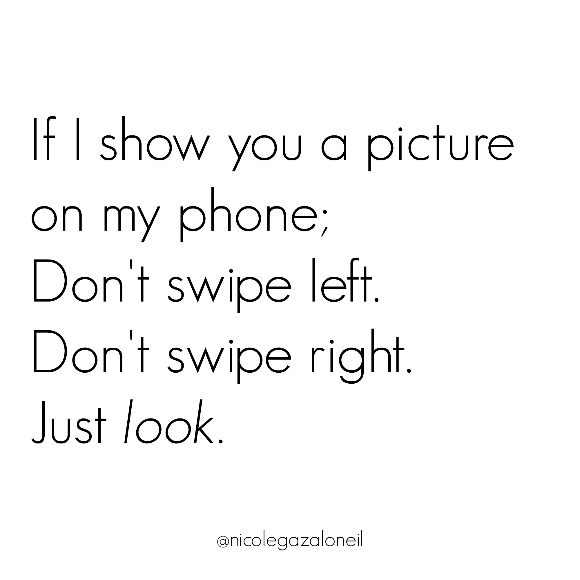 If I show you a picture on my phone don't swipe .jpg
