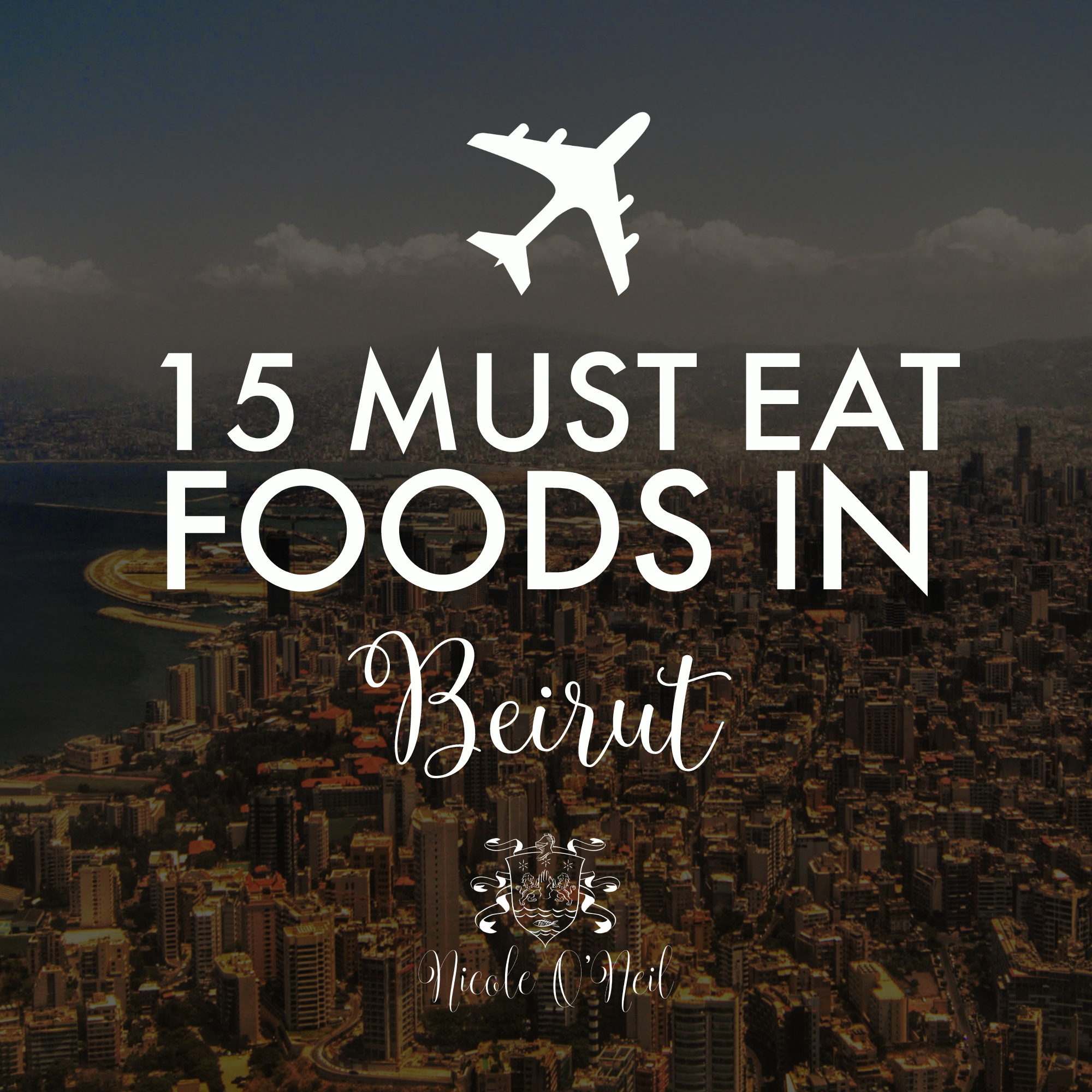 15 Must Eat Foods in Beirut Lebanon - Beirut Travel Guide