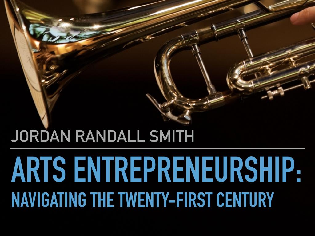 Arts Entrepreneurship:  Navigating the twenty-first Century