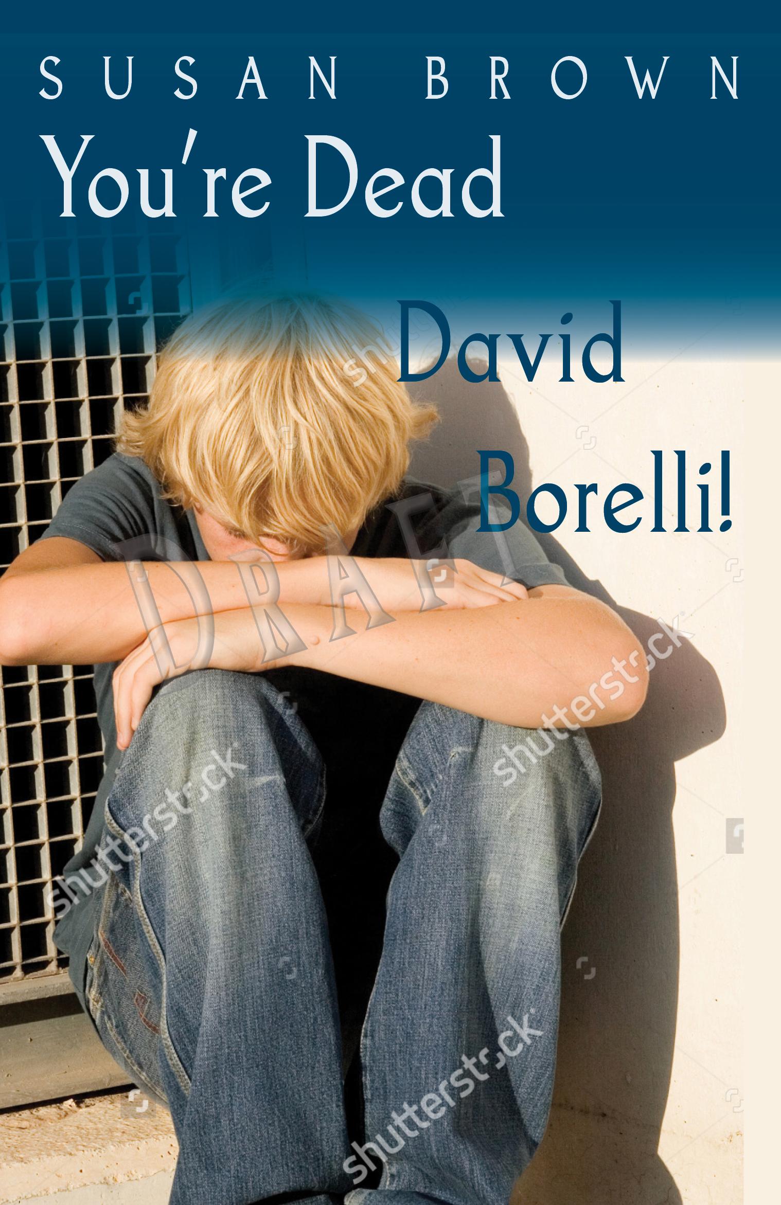 You're Dead, David Borelli!