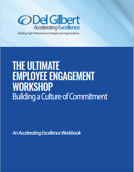 All participants receive  The Ultimate Employee Engagement Workbook  which includes Del's DIRECT Model of Feedback