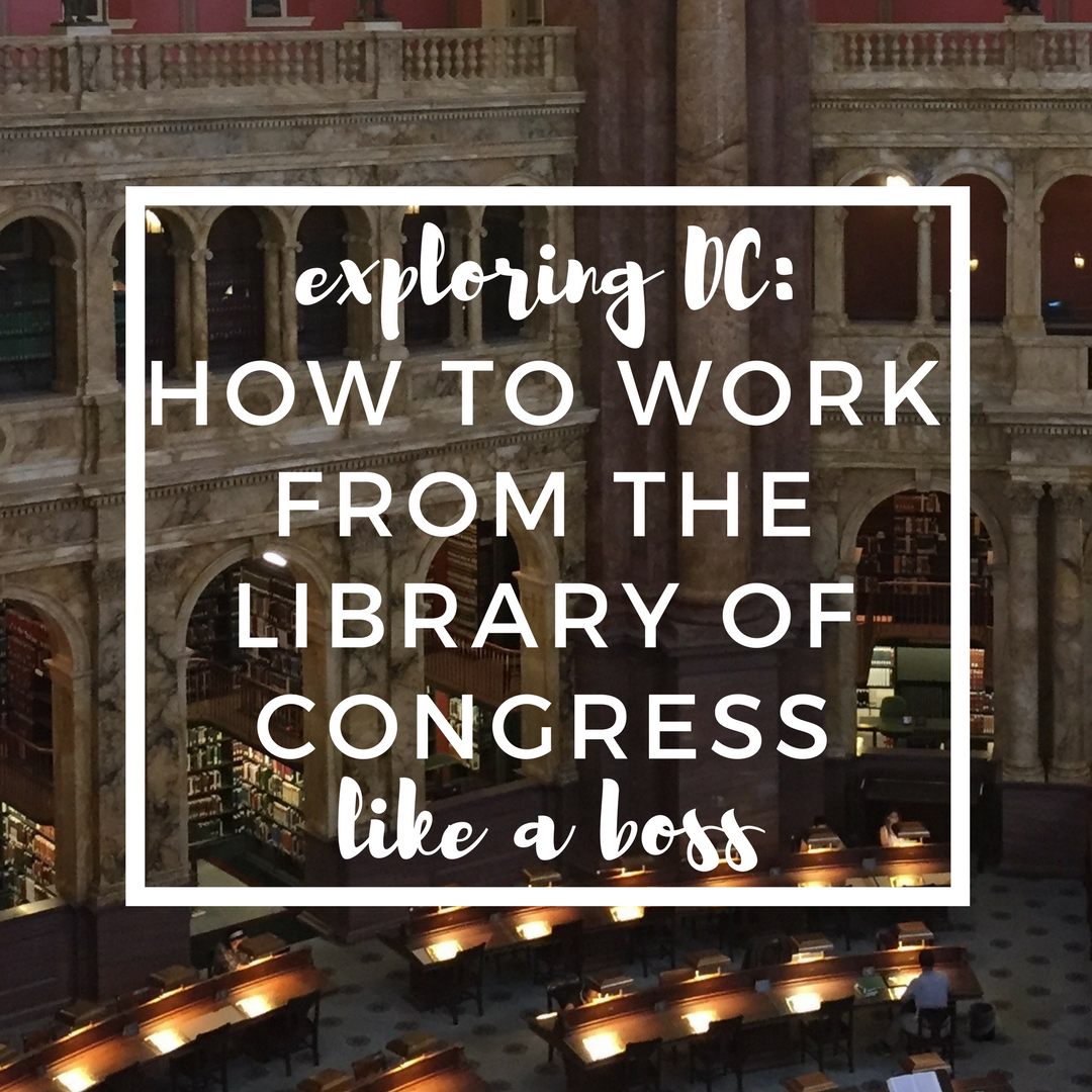 how to work from the library of congress like a boss