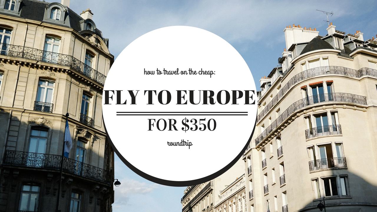 How to Fly to Europe Cheap