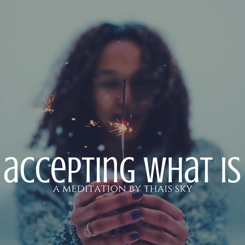 accepting what is meditation thais sky
