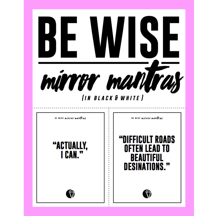 BE+WISE+Mirror+Mantras+(B&W).png