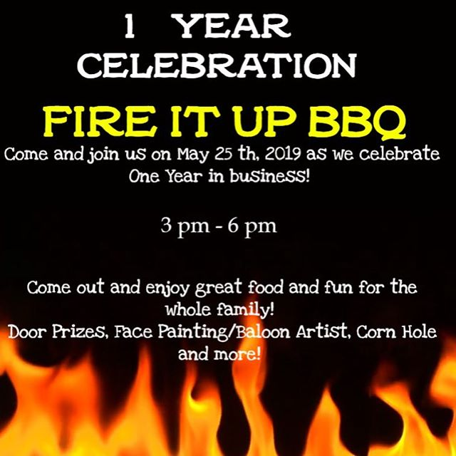 Fire It Up Friends & Family! Our 1 Year Anniversary is the month! We could not have done it without the support of the Fire It Up Family & our awesome community! Come out and be join us for our celebration!