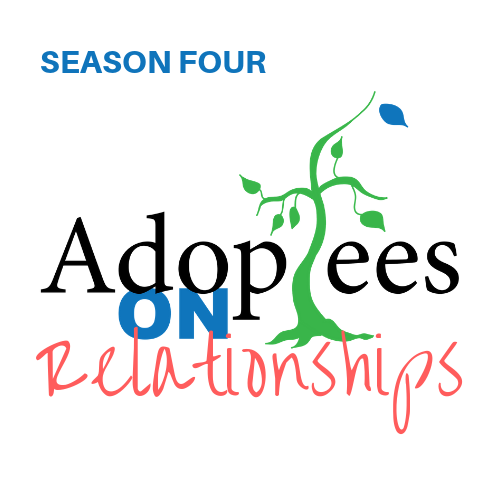 Adoptees On Relationships Season Four
