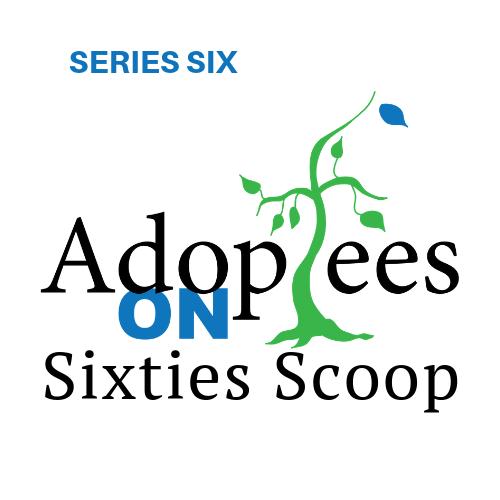 Adoptees On Sixties Scoop