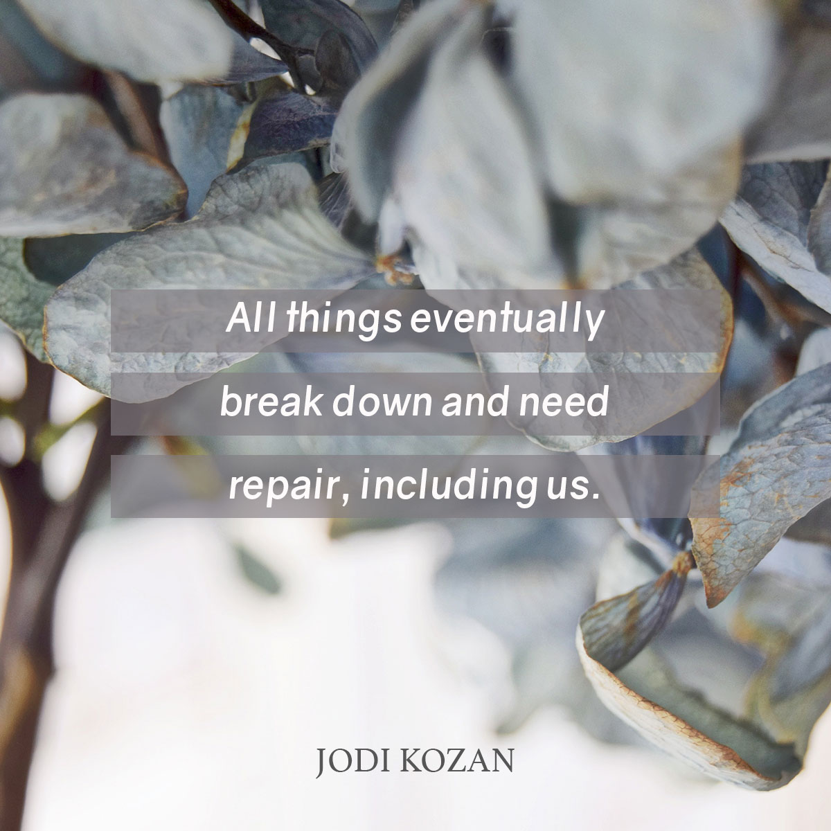 All Things Eventually Break Down