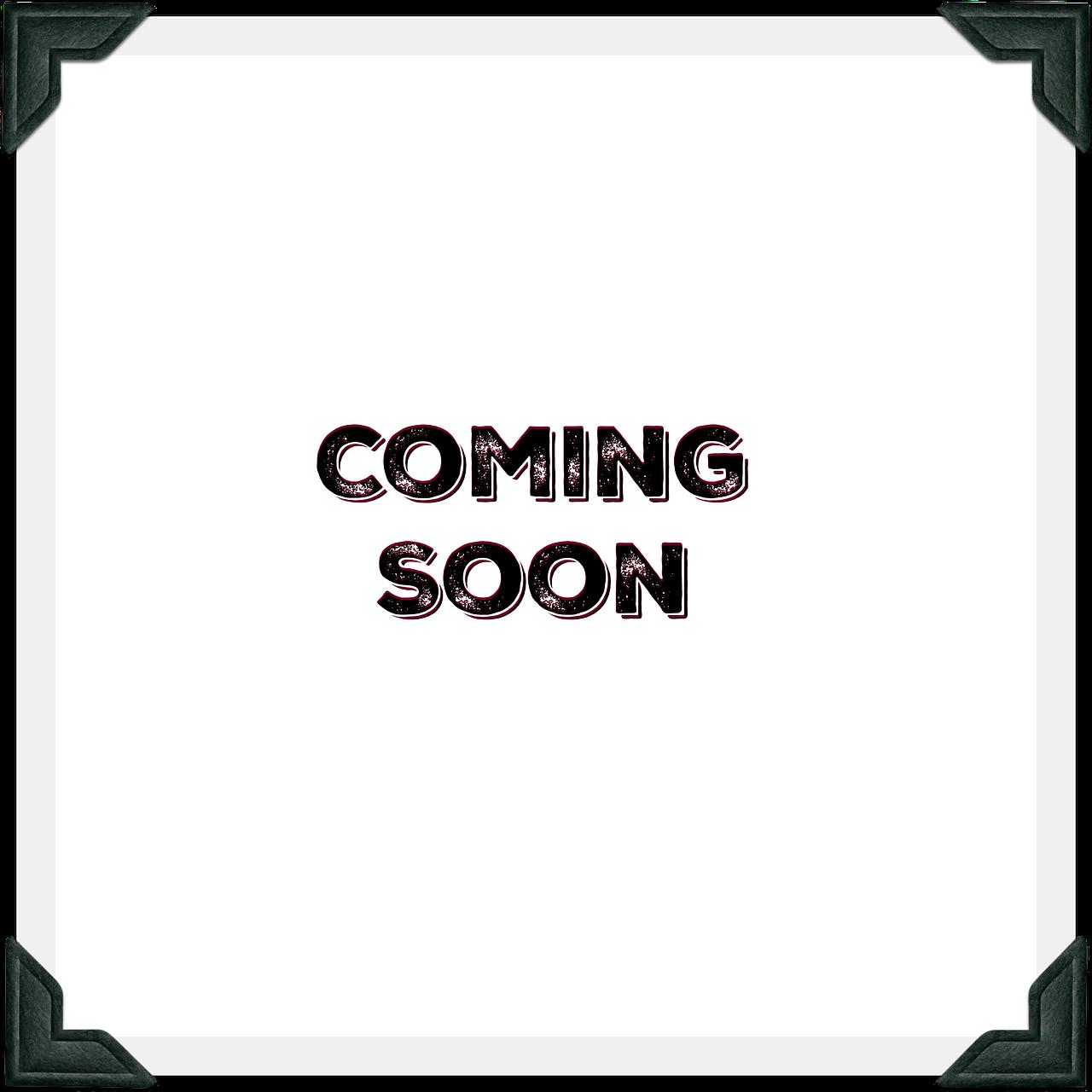 coming-soon-2070393_1280.jpg