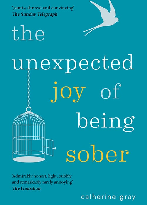 The-Unexpected-Joy-of-Being-Sober-by-Catherine-Gray.jpg