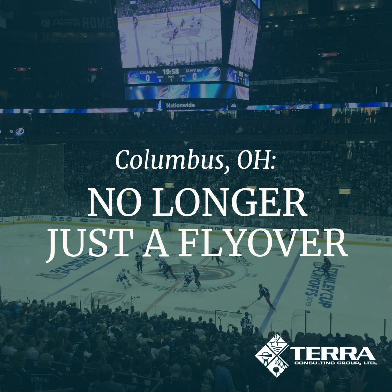 Columbus, OH: No Longer Just A Flyover — Terra Consulting