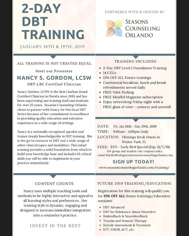Sign up now for this incredible opportunity! Seasons Counseling Orlando is hosting a TWO DAY DBT TRAINING at Fleming's Steakhouse in Winter Park, Fl. The presenter, Nancy Gordon has over 25 years of experience. You will be provided networking opportunities, meals and beverages, 14 CEU's, discounts on future trainings, and more. Come learn, grow, connect, and unwind with us! #DBT#Training #LifelongLearning