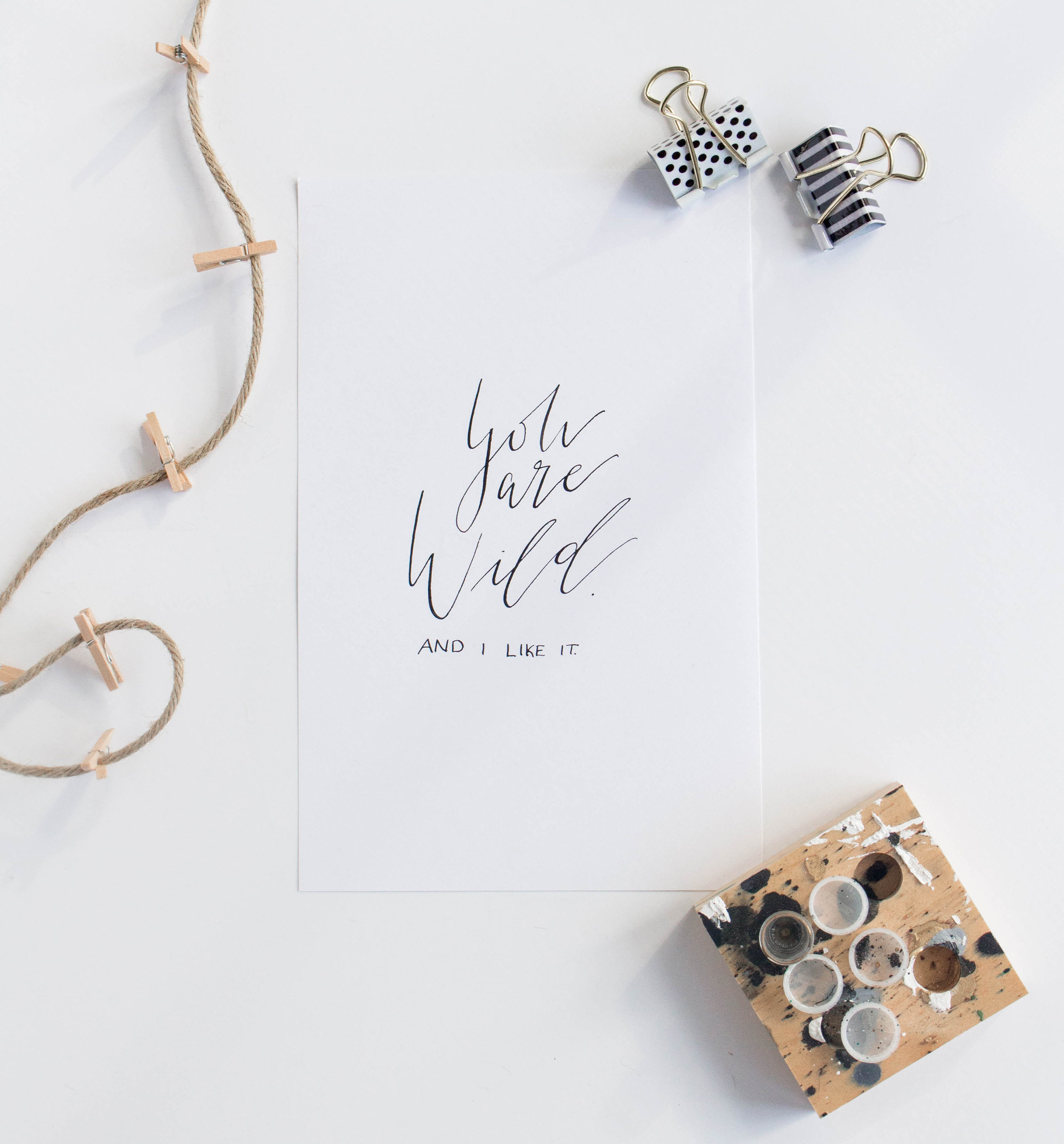 You're Wild and I Like It Calligraphy Print