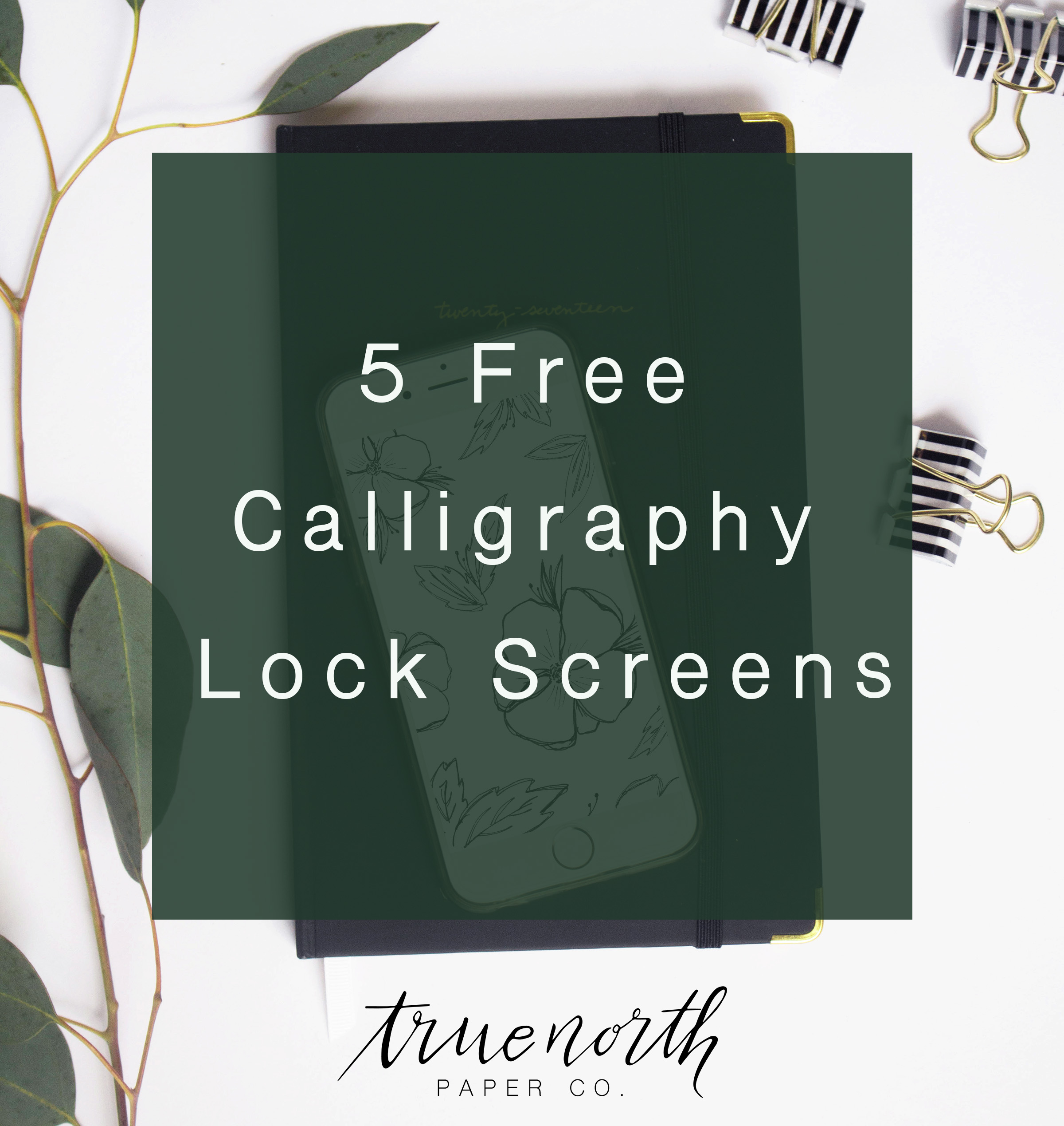 5 Free Calligraphy Lock Screens for Spring - True North Paper Co.