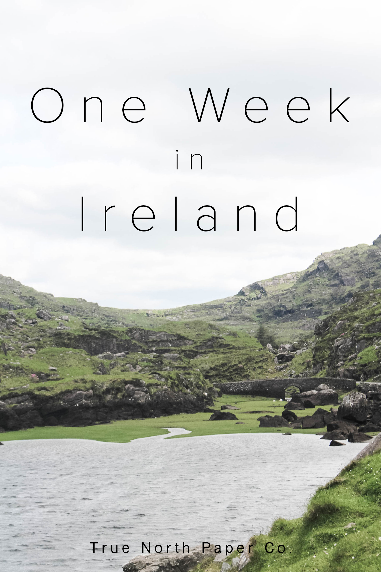 One Week in Ireland - How we got the most out of our time in the Emerald Isle - Sarah from True North Paper Co.