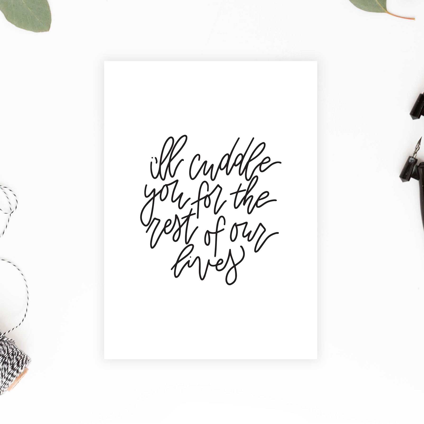 I'll Cuddle You For The Rest Of Our Lives Printable Card - Digital Download - Valentines Anniversary Card - Minimalist Valentines Card - True North Paper Co.