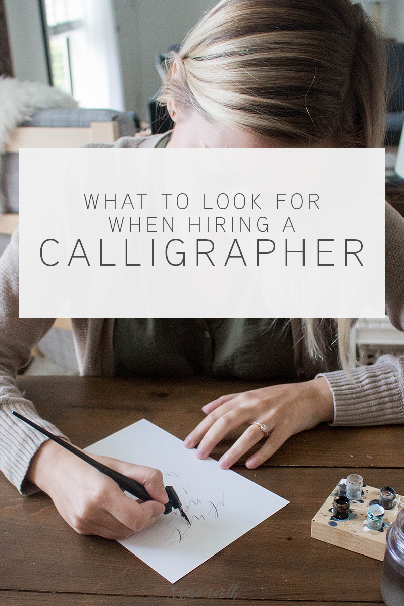 What To Look For When Hiring A Calligrapher - True North Paper Co.