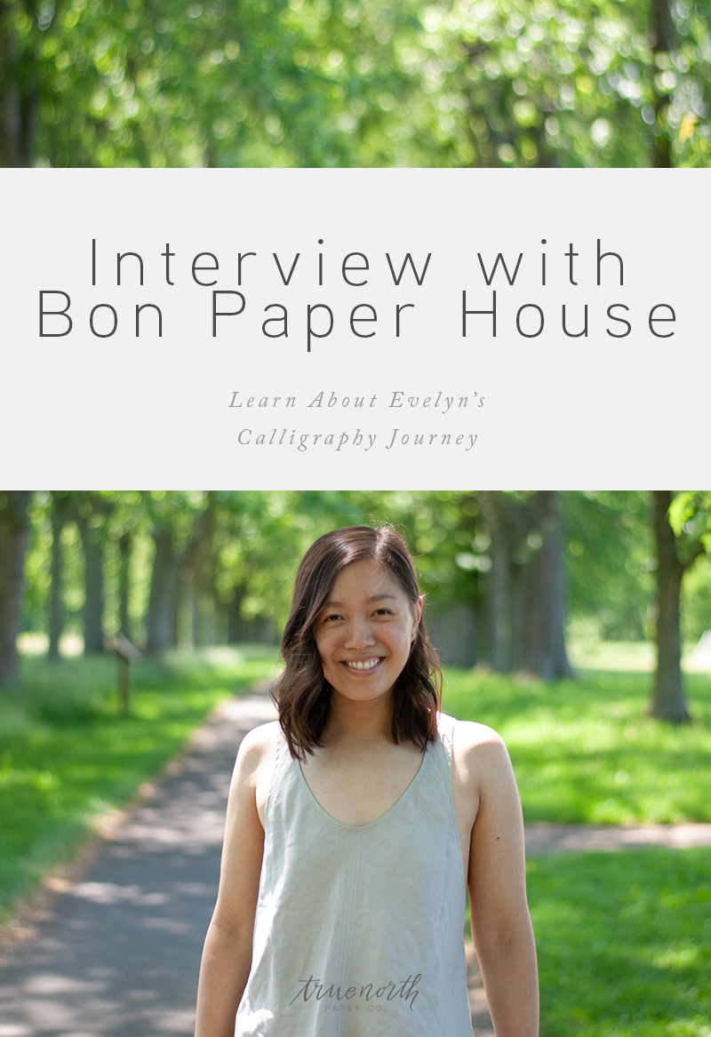 Interview With Bon Paper House - Learn About Evelyn's Calligraphy Journey - True North Paper Co.