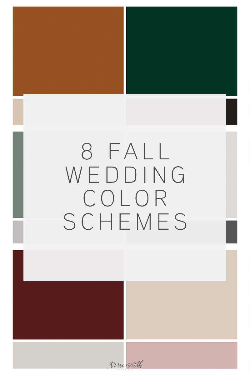 8 Fall Wedding Color Schemes - True North Paper Co.