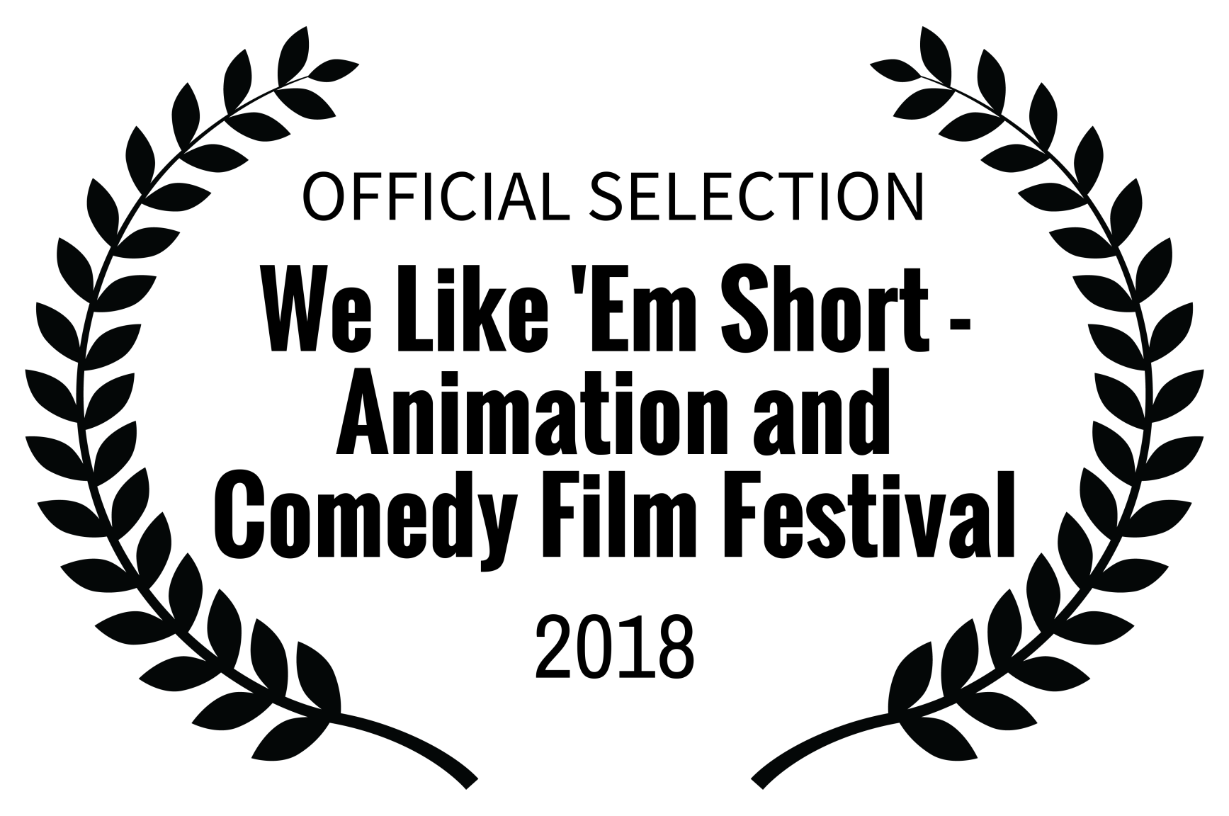 OFFICIAL SELECTION - We Like Em Short - Animation and Comedy Film Festival - 2018.png