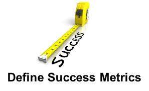 Define Success Metrics