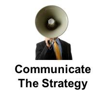 Communicate The Strategy