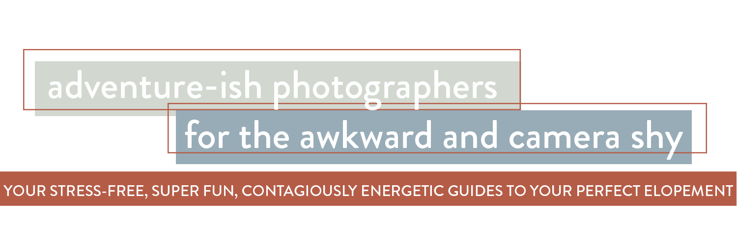 Adventure-ish photographers for the awkward and camera shy. Your stress-free, super fun, contagiously energetic guides to your perfect adventure elopement