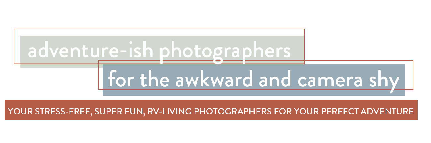 adventure photographers for the awkward and camera shy. Your stress-free, super fun, rv-living photographers for your perfect adventure