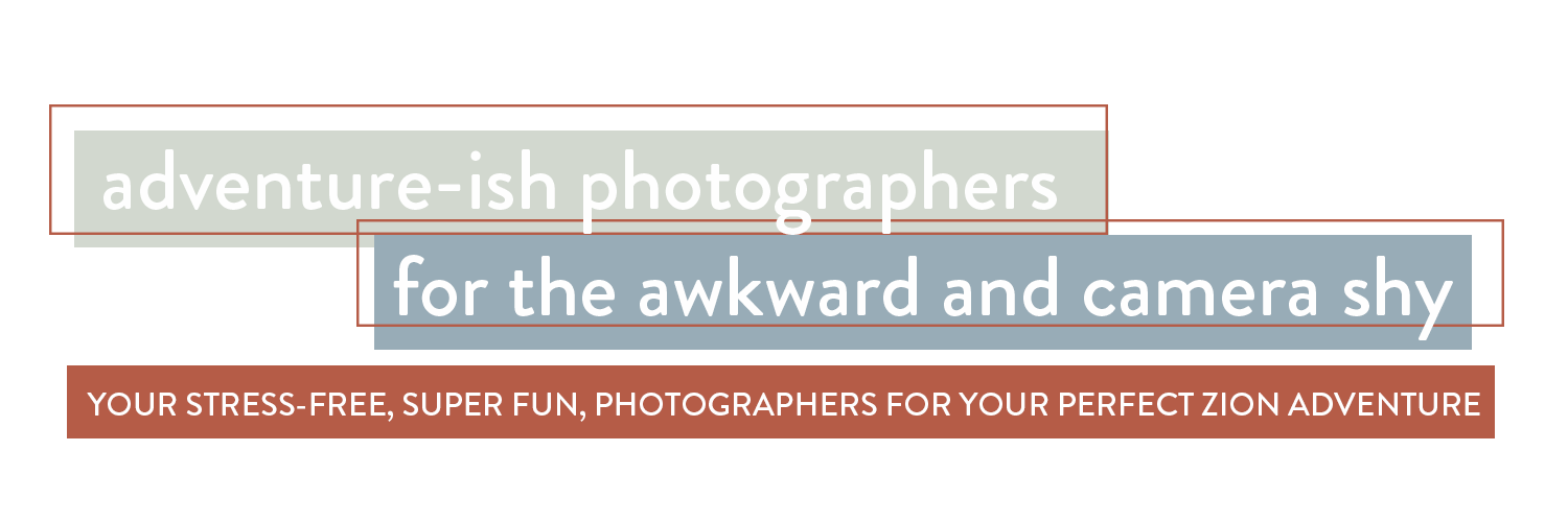 Adventure photographers for the awkward and camera shy. Your stress-free, super fun, photographers for your perfect Zion adventure