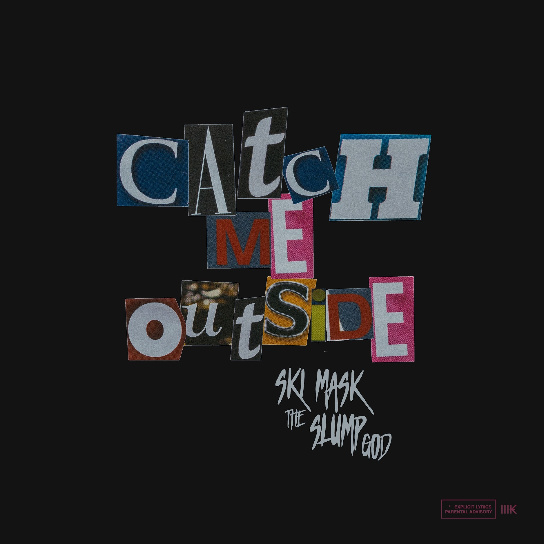 "SKI MASK THE SLUMP GOD ""CATCH ME OUTSIDE"" 2019 -"