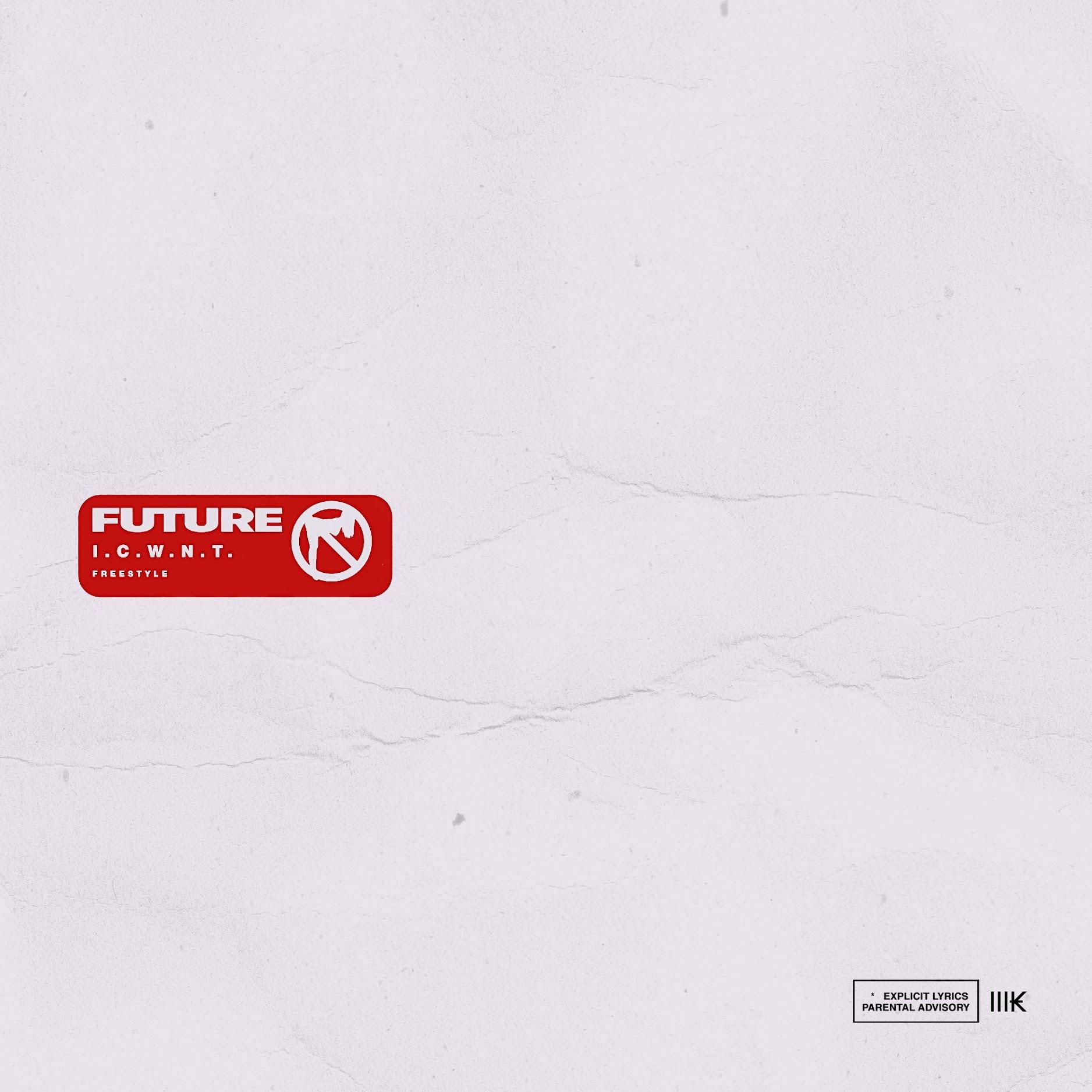 """FUTURE """"I.C.W.N.T."""" 2018 -"""