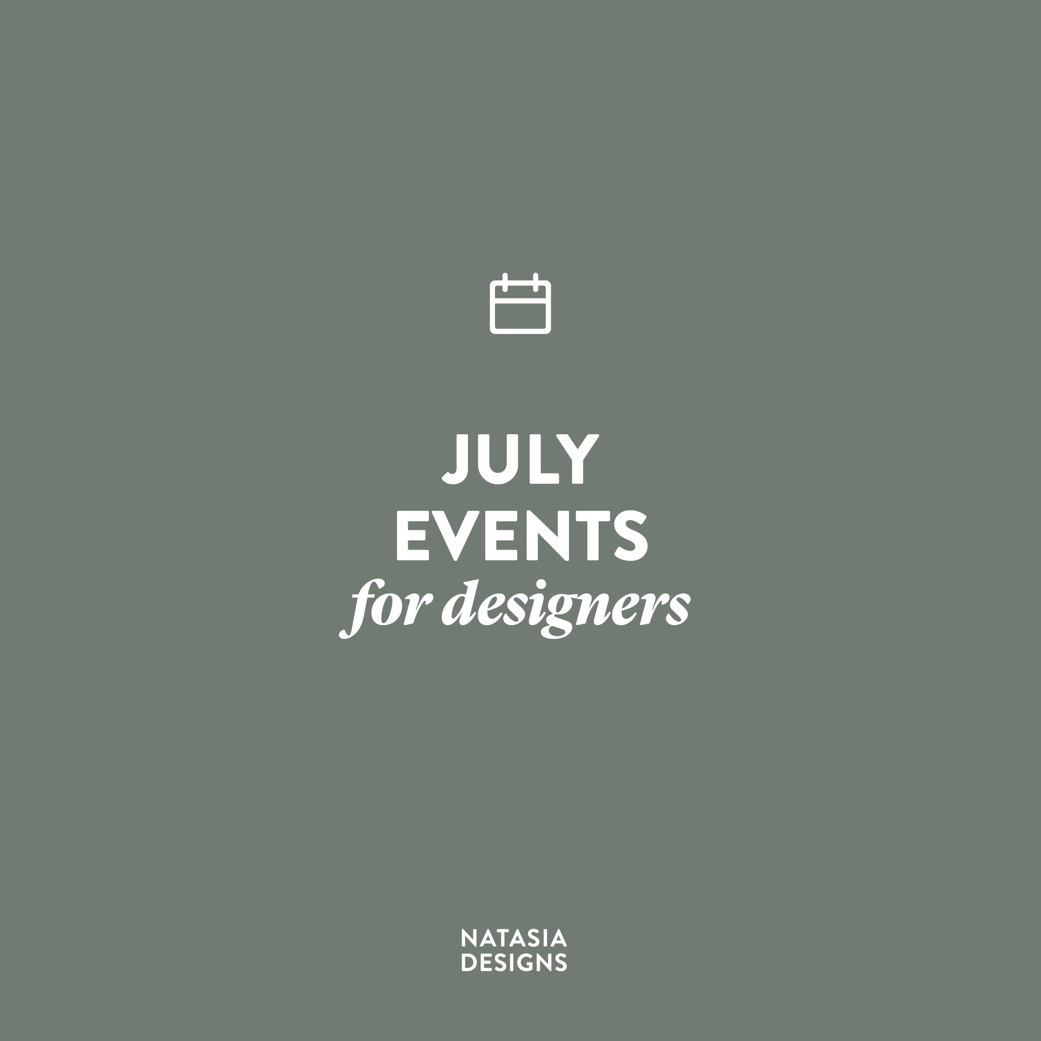 NatasiaDesigns_BlogPost_EventsJuly-01.jpg