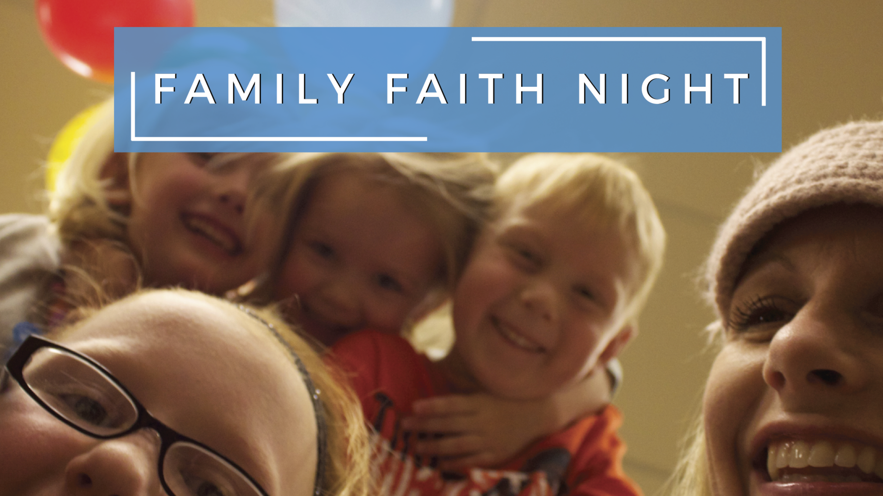 FAMILY FAITH NIGHT
