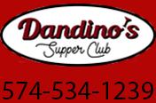 Dandino's Supper Club  1407 Elkhart Rd. Goshen, IN 46526