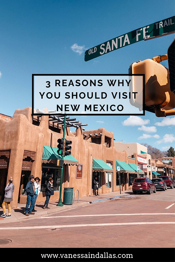 3 Reasons why you should visit New Mexico-vanessaindallas.com