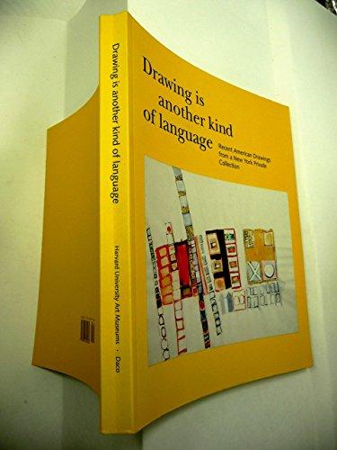 Drawing is another kind of language: Recent Drawings from a New York Private Collection   Lee, Pamela; Mehring, Christine; Schwartz, Dieter; Schneegass, Christian; Vicnius, Julie  Published by Harvard Univ Art Museum (1997)  ISBN 10: 0916724964 ISBN 13:9780916724962