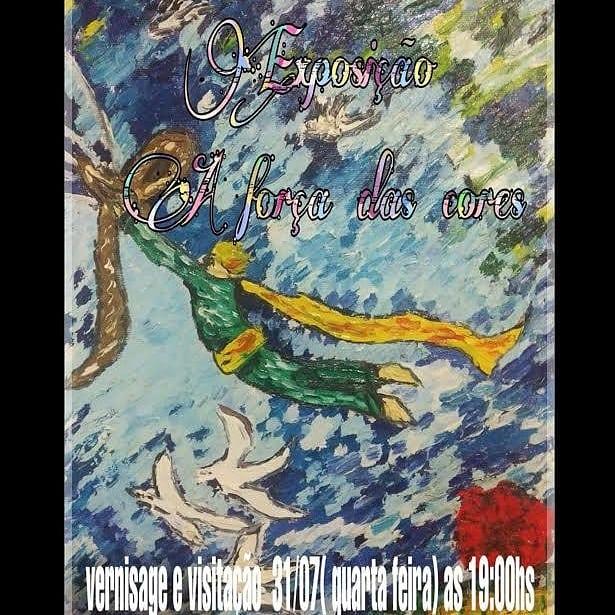 """Amanhã (31/07) começa mais uma exposição aqui no nosso cantinho 😊 A vernissage da exposição """" A força das cores"""" começa às 19h Esperamos tod@s 😊"""