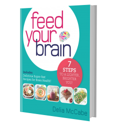 Feed Your Brain - 7 Steps to a Lighter, Brighter You