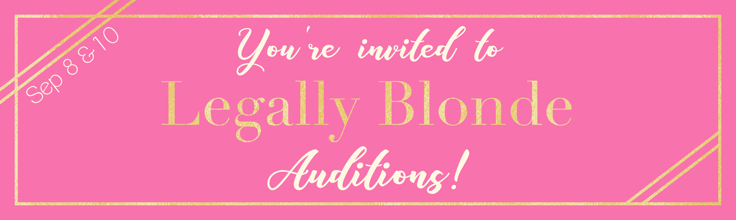 Legally Blonde Auditions Banner.jpg