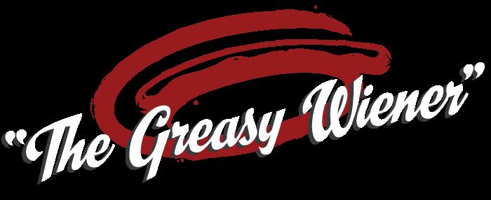 Copy of Greasy Weiner
