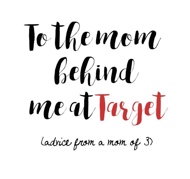 To the mom behind me at Target .jpg