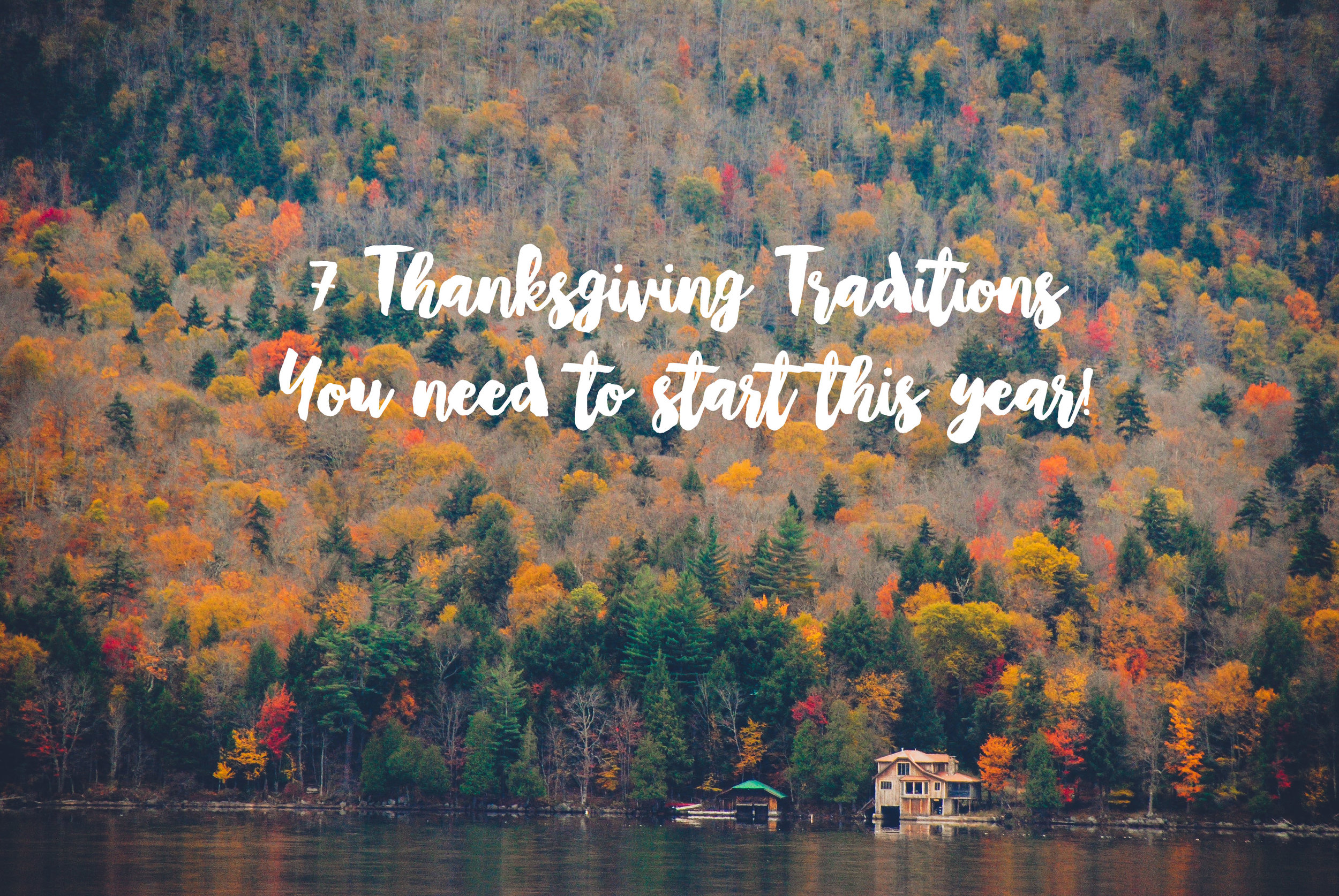 7 Thanksgiving Traditions.jpg