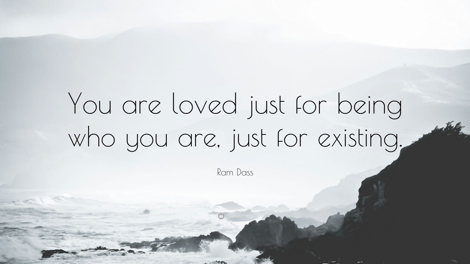 56116-Ram-Dass-Quote-You-are-loved-just-for-being-who-you-are-just-for.jpg
